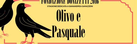 OLIVO e PASQUALE – Teatro Sociale- Bergamo – Fondazione Donizetti -30 ottobre 2016
